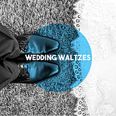 Wedding Waltzes by Various Artists