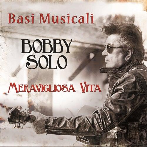 Meravigliosa vita (Basi musicali) by Bobby Solo