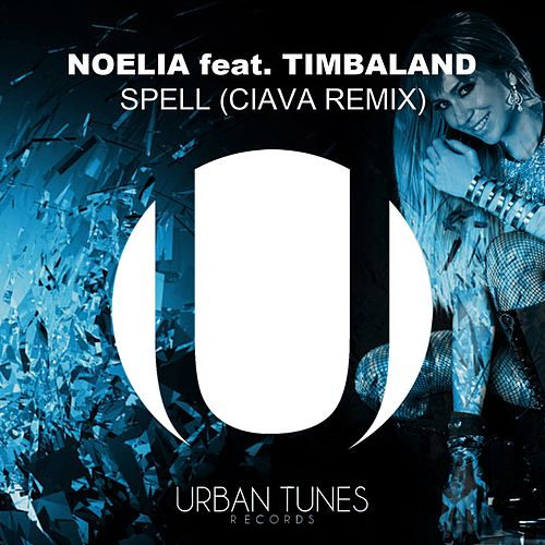 Spell (Ciava Remix) by Noelia