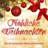 Fröhliche Weihnachten - Die 40 schönsten Weihnachtslieder by Various Artists