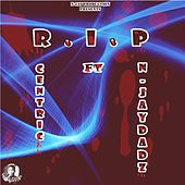 R.I.P (feat. n-Jay Dadz) by Centric