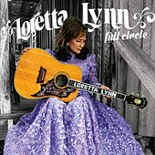 Full Circle by Loretta Lynn