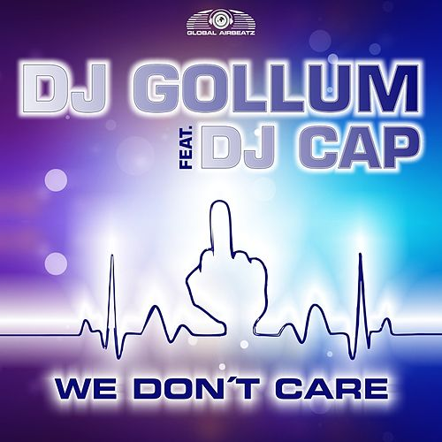We Don't Care by DJ Gollum
