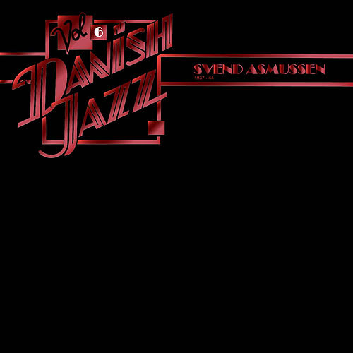 Danish Jazz, Vol. 6 by Svend Asmussen