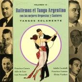 Bailemos El Tango Argentino: Con Las Mejores Orquestas Y Cantores Vol. 13 by Various Artists