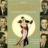 Bailemos El Tango Argentino: Con Las Mejores Orquestas Y Cantores Vol. 15 by Various Artists