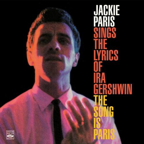 Jackie Paris Sings the Lyrics of IRA Gershwin & The Song Is Paris by Jackie Paris