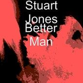 Better Man by Stuart Jones