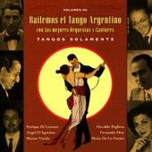 Bailemos El Tango Argentino: Con Las Mejores Orquestas Y Cantores by Various Artists