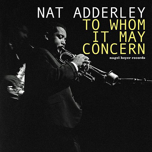 To Whom It May Concern - Autumn Feelings by Nat Adderley