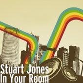 In Your Room by Stuart Jones
