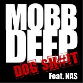 Dog S#!T (feat. Nas) by Mobb Deep