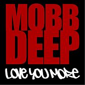 Love You More by Mobb Deep