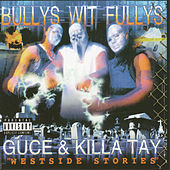 Bullys Wit Fullys - Westside Stories by Various Artists