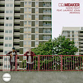 Good Fight (feat. Laurent John) [Remixes] by Dr Meaker