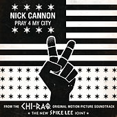 Pray 4 My City by Nick Cannon