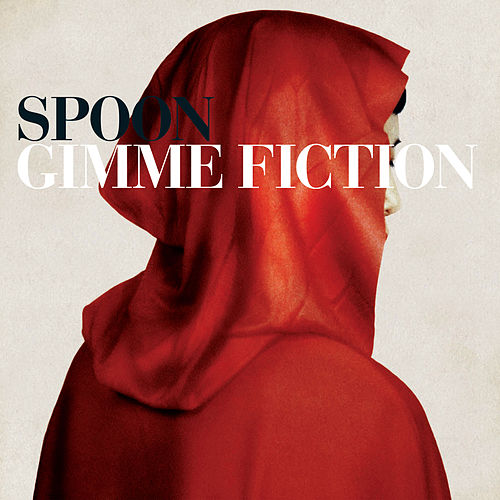 Gimme Fiction (2015 Remaster) by Spoon
