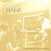 Sum of All Things by H.A.W.K.