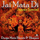 Jai Mata Di - Jagran Special - Durga Maa Bhents & Bhajans by Various Artists