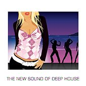 The New Sound Of Deep House by Various Artists
