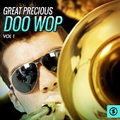 Great Precious Doo Wop, Vol. 1 by Various Artists