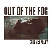 Out of the Fog by Erin McCarley