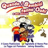 Quando I Bambini Fanno Ooh E Altri Successi by Various Artists