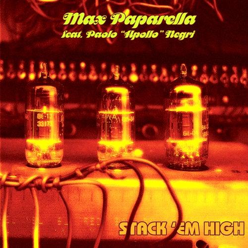 Stack'Em High by Max Paparella