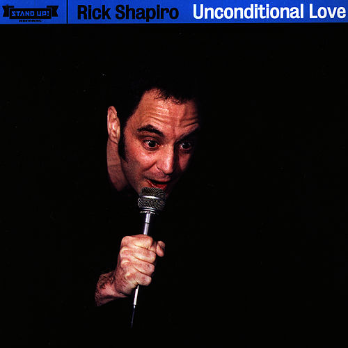 Unconditional Love by Rick Shapiro