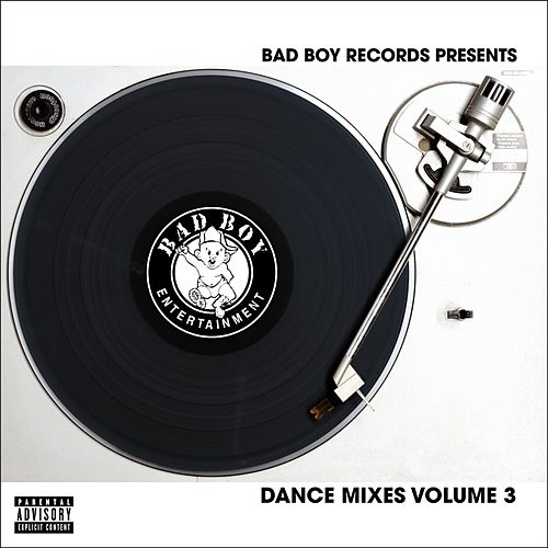 Bad Boy Dance Mixes Volume 3 by Various Artists