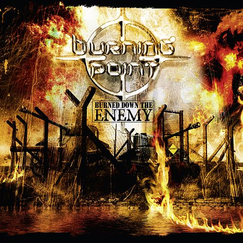 Burned Down the Enemy (Deluxe Edition) by Burning Point