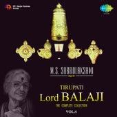 M.S. Subbulakshmi Sings for Tirupati Lord Balaji, Vol. 6 by M. S. Subbulakshmi