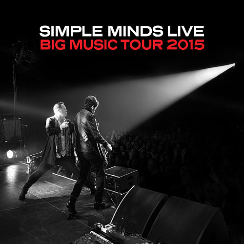 Live - Big Music Tour 2015 by Simple Minds : Napster