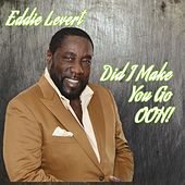 Did I Make You Go Ooh - Single by Eddie Levert