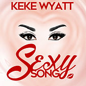 Sexy Song - Single by Keke Wyatt