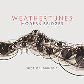 Modern Bridges (The Best Of 2005 - 2015) by Weathertunes