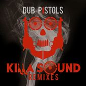 Killa Sound (Remixes) by Dub Pistols