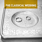 The Classical Wedding by Various Artists