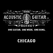 The Acoustic Guitar Project: Chicago 2014 by Various Artists
