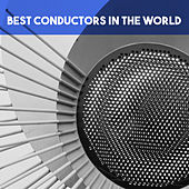 Best Conductors in the World by Various Artists