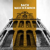 Bach: Mass in B Minor by The Chorus And Orchestra Of The Friends Of Music