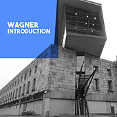 Wagner: Introduction by Various Artists