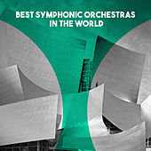 Best Symphonic Orchestras in the World by Various Artists
