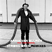 Strong Ones (Remixes) by Armin Van Buuren