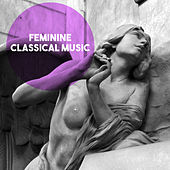 Feminin Classical Music by Various Artists