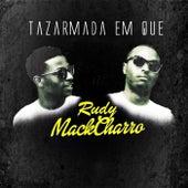 Tazarmada em Que by Rudy