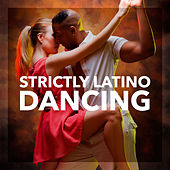 Strictly Latino Dancing by Various Artists