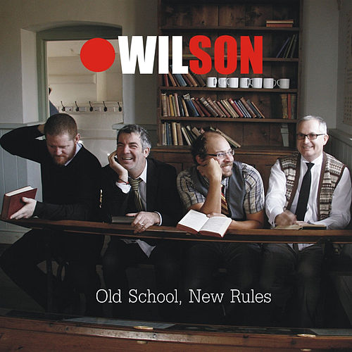 Old School, New Rules by Wilson