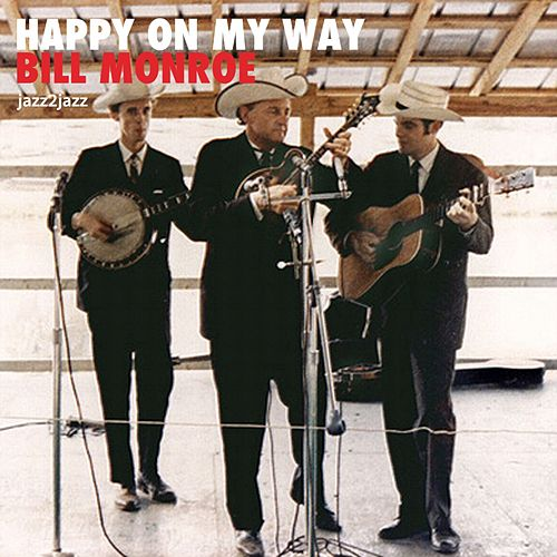 Happy on My Way - Country Christmas Party by Bill Monroe