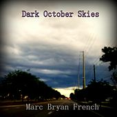 Dark October Skies by Marc French